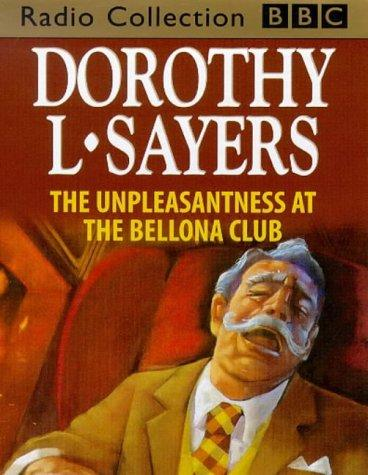 The Unpleasantness at the Bellona Club (BBC Radio Collection)