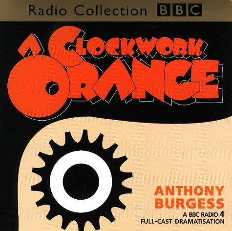 A Clockwork Orange (BBC Radio Collection)