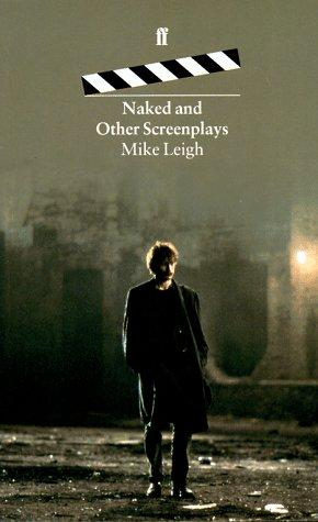 Naked and other screenplays by Mike Leigh