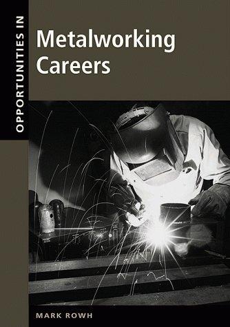 Download Opportunities in Metalworking Careers