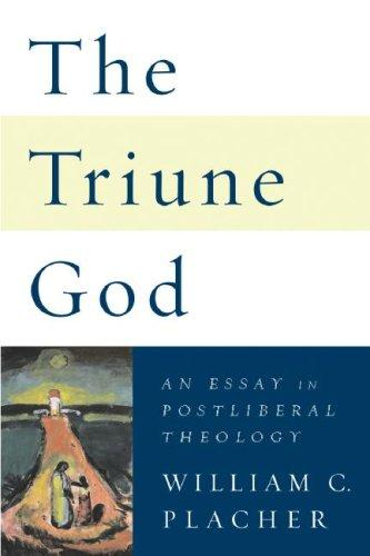 The Triune God by William C. Placher
