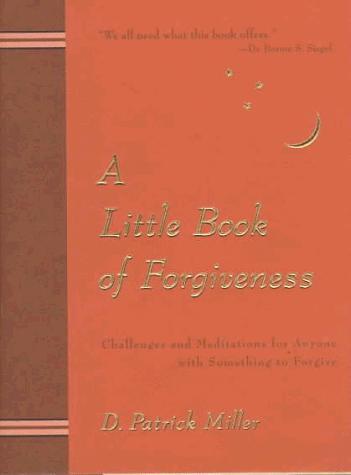 A little book of forgiveness