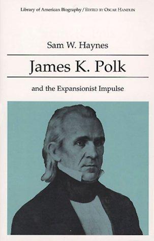 Download James K. Polk and the expansionist impulse