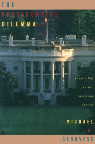 The presidential dilemma