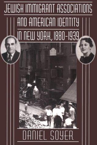 Download Jewish immigrant associations and American identity in New York, 1880-1939