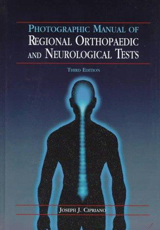 Photographic manual of regional orthopaedic and neurological tests