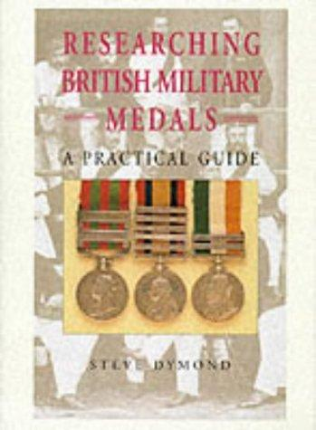 Image for Researching British Military Medals: A Practical Guide