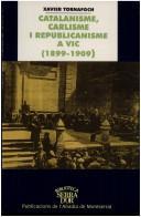 Catalanisme, carlisme i republicanisme a Vic, 1899-1909