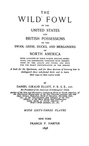 Download The wild fowl of the United States and British possessions; or, The swan, geese, ducks, and mergansers of North America …