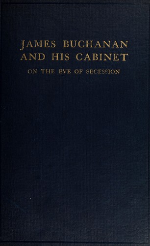 Download James Buchanan and his cabinet on the eve of secession
