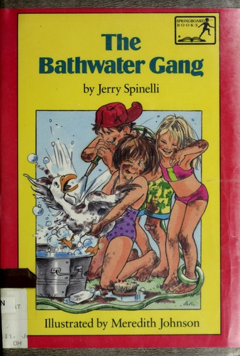 The bathwater gang by Jerry Spinelli, Jerry Spinelli