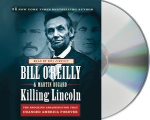 Killing Lincoln [sound recording] by