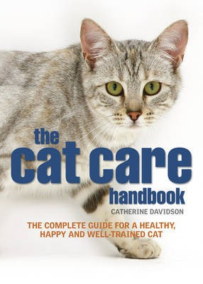 the cat care handbook by Catherine Davidson