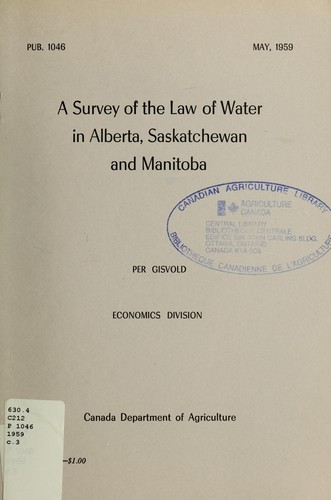 A survey of the law of water in Alberta, Saskatchewan, and Manitoba by Per Gisvold