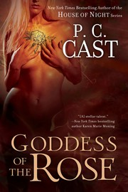 Goddess of the Rose (Goddess Summoning, Book 4) [Paperback] by Cast, P. C.