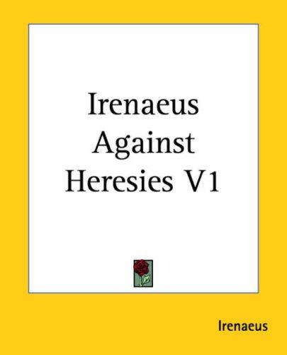 Irenaeus Against Heresies