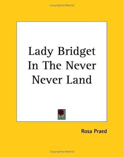 Lady Bridget In The Never Never Land