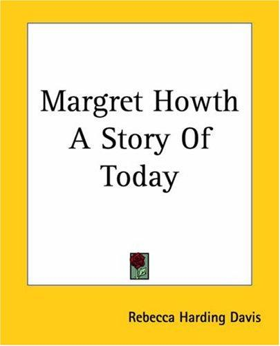 Margret Howth A Story Of Today