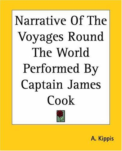 Download Narrative Of The Voyages Round The World Performed By Captain James Cook