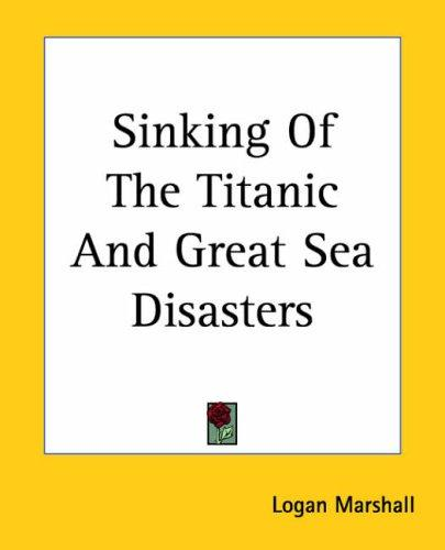 Download Sinking Of The Titanic And Great Sea Disasters