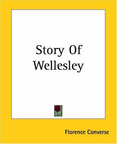 Story Of Wellesley