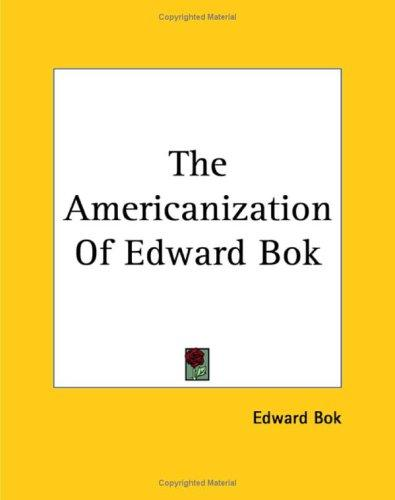 Download The Americanization Of Edward Bok