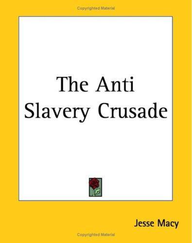 The Anti Slavery Crusade