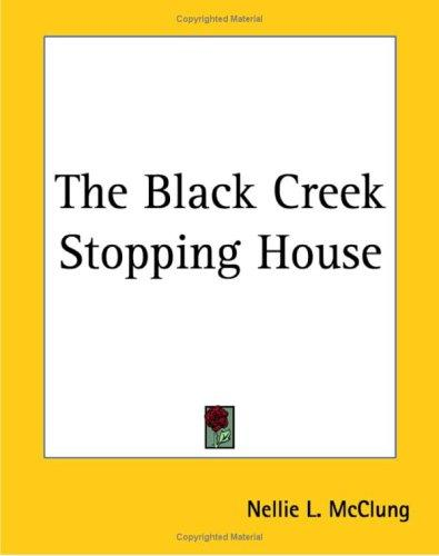 The Black Creek Stopping House