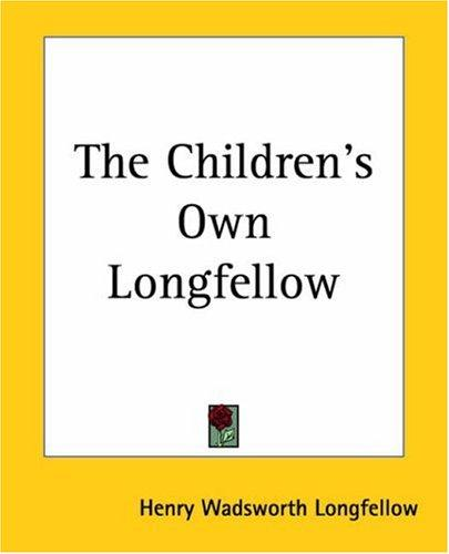 Download The Children's Own Longfellow
