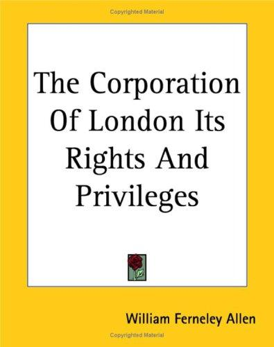 Download The Corporation of London Its Rights And Privileges