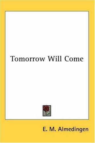 Tomorrow Will Come