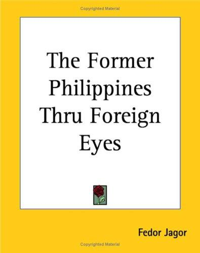 Download The Former Philippines Thru Foreign Eyes
