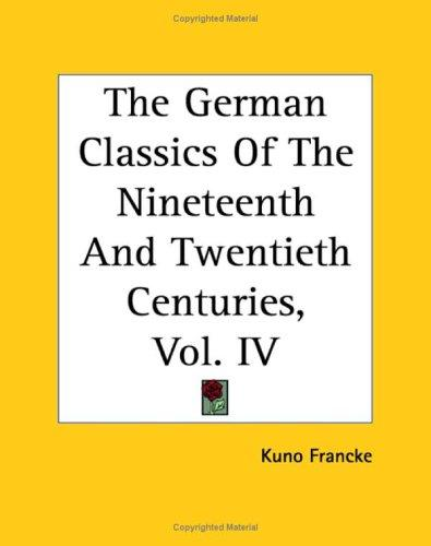 Download The German Classics Of The Nineteenth And Twentieth Centuries