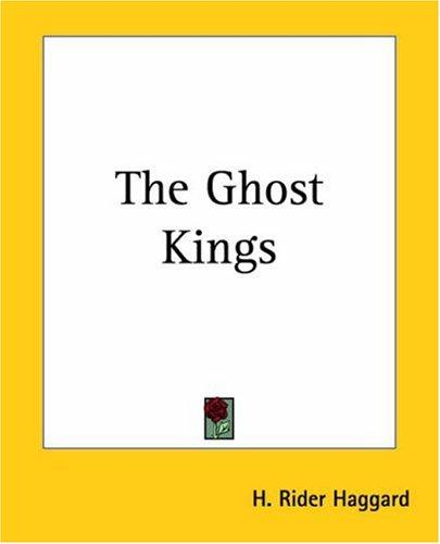 The Ghost Kings by H. Rider Haggard