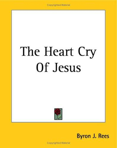 The Heart Cry Of Jesus