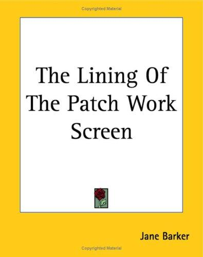 The Lining of the Patch Work Screen