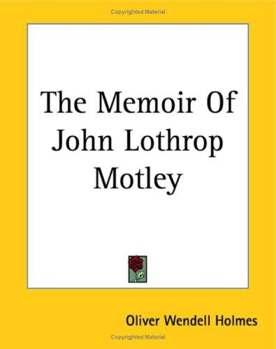 Download The Memoir Of John Lothrop Motley
