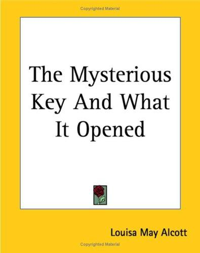 Download The Mysterious Key And What It Opened