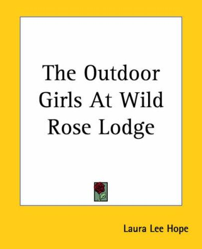 Download The Outdoor Girls At Wild Rose Lodge