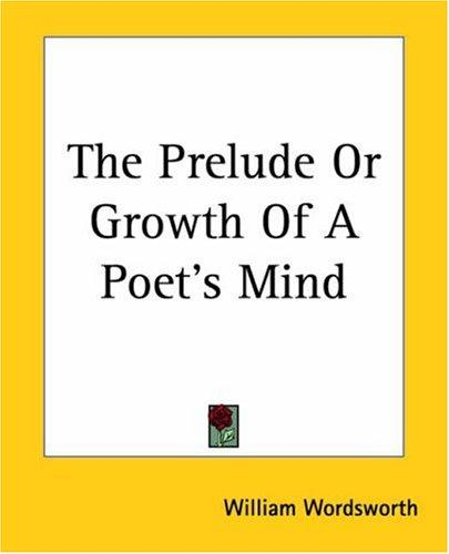 Download The Prelude Or Growth Of A Poet's Mind