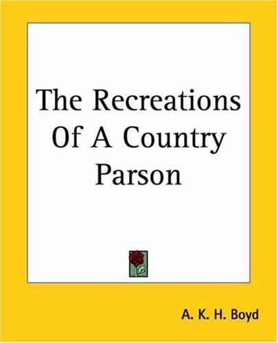 The Recreations Of A Country Parson
