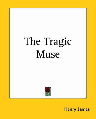 The Tragic Muse by Henry James, Jr.