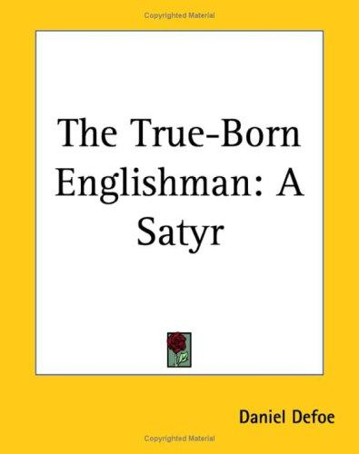 The true-born Englishman by Daniel Defoe
