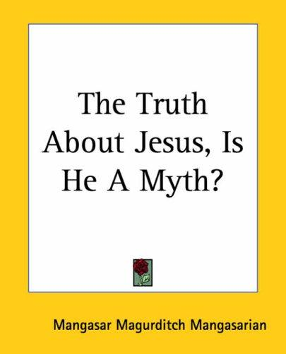 Download The Truth About Jesus, Is He A Myth?