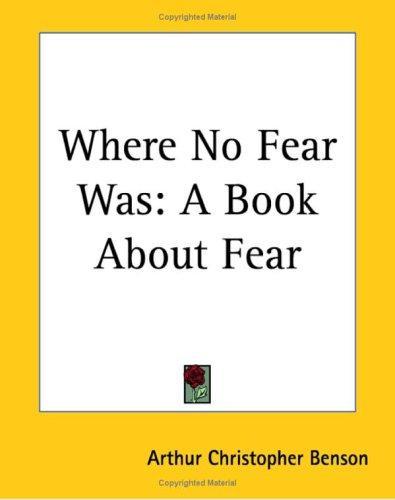 Where No Fear Was: