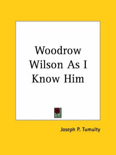 Download Woodrow Wilson As I Know Him