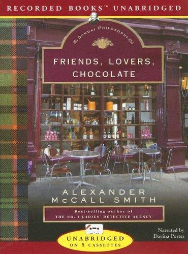 Download Friends, Lovers, Chocolate (Isabel Dalhousie Mysteries)