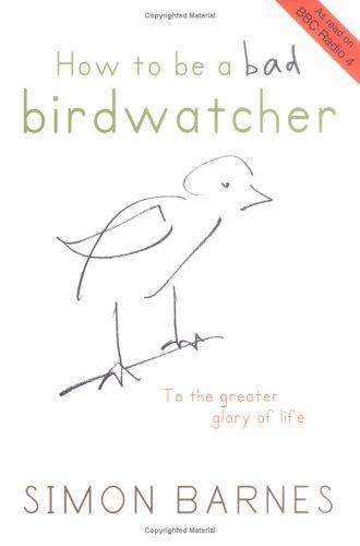 Download How to Be a Bad Birdwatcher