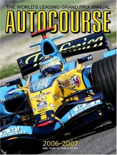 Autocourse 2006-2007: The World's Leading Grand Prix Annual (Autocourse: The World's Leading Grand Prix Annual) Alan Henry