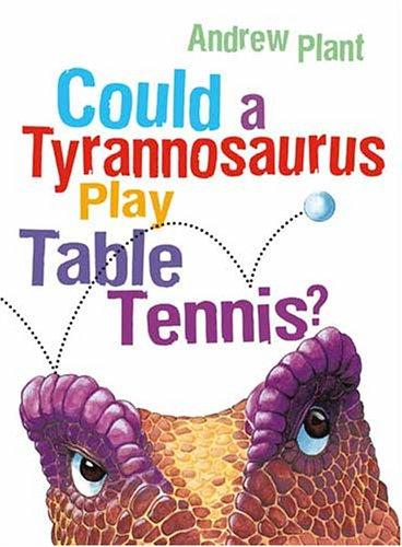 Download Could a Tyrannosaurus Play Table Tennis?